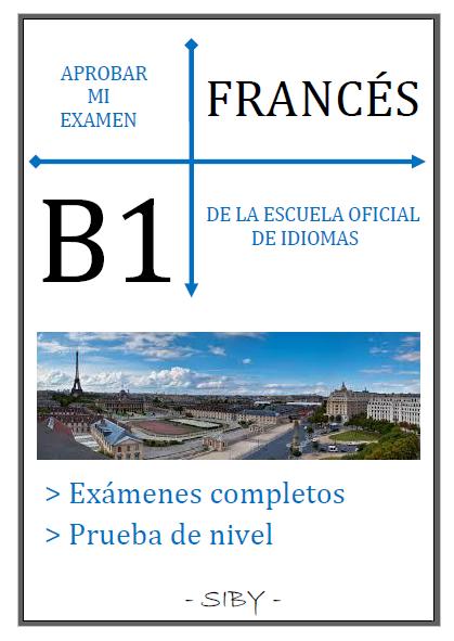 APROBAR MI EXAMEN DE LA ESCUELA OFICIAL DE IDIOMAS - B1 FRANCÉS