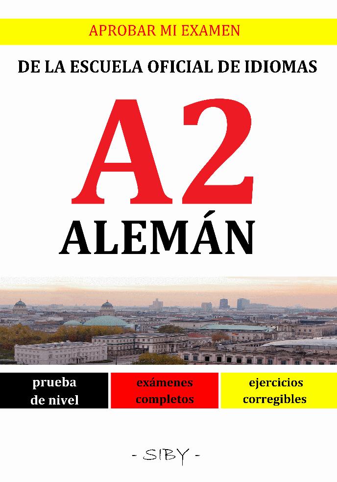 APROBAR MI EXAMEN DE LA ESCUELA OFICIAL DE IDIOMAS - A2 ALEMÁN