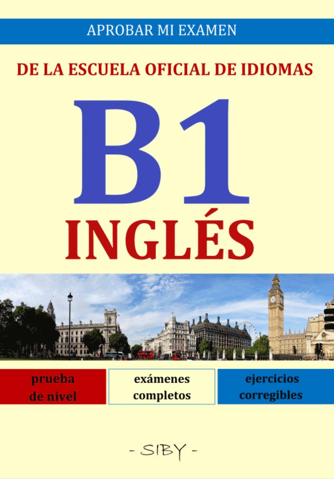 APROBAR MI EXAMEN DE LA ESCUELA OFICIAL DE IDIOMAS - B1 INGLÉSAPROBAR MI EXAMEN DE LA ESCUELA OFICIAL DE IDIOMAS - B1 INGLÉS